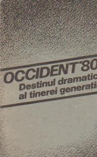 Occident 80 - Destinul dramatic al tinerei generatii