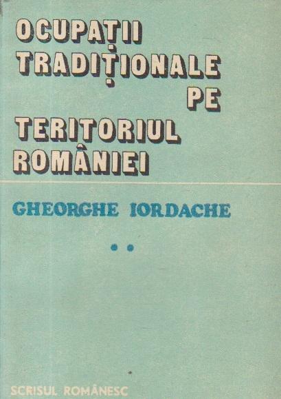 Ocupatii traditionale pe teritoriul Romaniei - Studiu etnologic, Volumul al II-lea