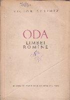 Oda limbei romane (poezii 1906 - 1956)