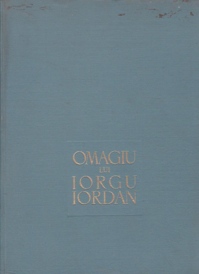 Omagiu lui Iorgu Iordan - Cu prilejul implinirii a 70 de ani