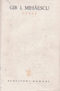 Opere, IV - Romane (Gib I. Mihaescu)