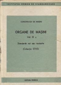 Organe de masini, Volumul III c - Standarde noi sau revizuite (Colectie STAS)