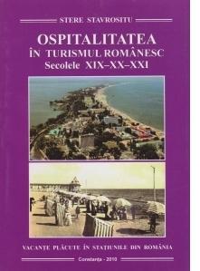 Ospitalitatea in turismul romanesc. Secolele XIX-XX-XXI. Vacante placute in  statiunile din Romania