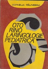 Oto-Rino-Laringologie pediatrica - Pentru medicul practician