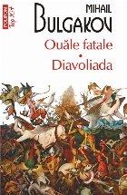 Ouăle fatale. Diavoliada (ediție de buzunar)