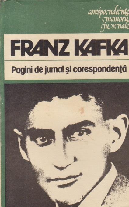 Pagini de jurnal si coresponenta - Franz Kafka