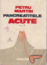 Pancreatitele acute, Volumul I
