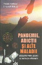Pandemie adicţii şi alte maladii