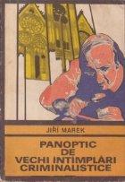 Panoptic de vechi intamplari criminalistice