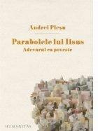 Parabolele lui Iisus. Adevarul ca poveste