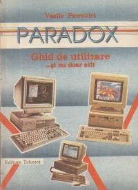PARADOX - ghid de utilizare...si nu doar atit