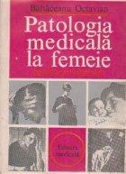 Patologia medicala la femeie (specific-particularitati)