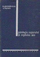 Patologia sugarului si copilului mic