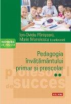 Pedagogia învățământului primar și preșcolar. Vol. II