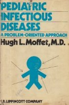 Pediatric Infectious Diseases - A Problem-Oriented Approach