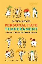 Personalitate și temperament.Ghidul tipurilor psihologice