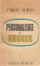 Personalitate si succes. Resorturi interioare - Convorbiri