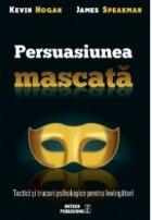 Persuasiunea mascata Tactici trucuri psihologice