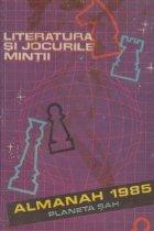Planeta Sah. Almanah 1985 - Literatura si jocurile mintii