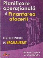 Planificare Operationala si Finanterea Afacerii - Pentru examenul de Bacalaureat (Profil servicii)
