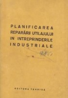 Planificarea repararii utilajului in intreprinderile industriale