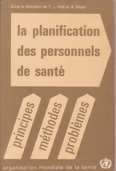 La Planification des Personnels de Sante, (principes, methodes, problemes)