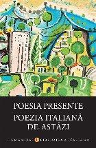 Poesia presente/Poezia italiană de astăzi