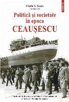 Politică și societate în epoca Ceaușescu