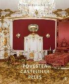 Povestea Castelului Peleș
