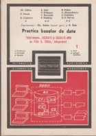 Practica bazelor de date - Totul despre... SOCRATE si SOCRATE-MINI pe Felix C, CORAL, INDEPENDENT (Vol 1)