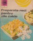 Preparate reci pentru zile calde