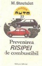 Prevenirea risipei de combustibil