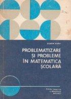 Problematizare probleme matematica scolara