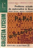Probleme actuale de matematica in liceu: Multimi, structuri algebrice, probabilitati