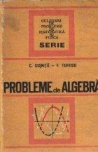 Probleme de algebra, Editia a treia (revizuita si completata)