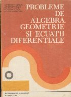 Probleme de algebra, geometrie si ecuatii diferentiale