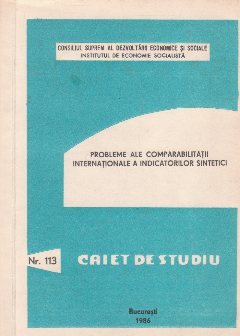 Probleme ale comparabilitatii internationale a indicatorilor sintetici, Nr. 113 Caiet de studiu