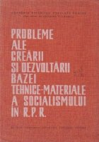 Probleme ale crearii si dezvoltarii bazei tehnice- materiale a socialismului in RPR