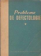 Probleme de defectologie, V