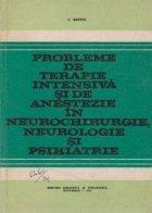 Probleme de terapie intensiva si de anestezie in neurochirurgie, neurologie si psihiatrie