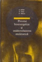 Procese bioenergetice oxidoreducerea enzimatica