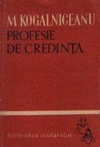 Profesie de credinta (Scrieri literare, istorice si sociale)