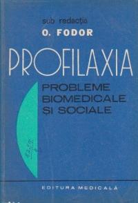 Profilaxia - Probleme biomedicale si sociale