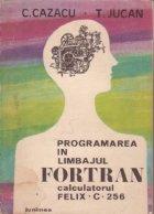 Programarea in limbajul Fortran - Calculatorul FELIX C256