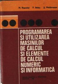 Programarea si utilizarea masinilor de calcul si elemente de calcul numeric si informatica