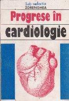 Progrese in cardiologie (D. Zdrenghea)
