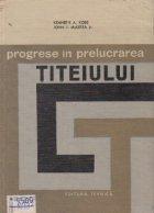 Progrese in prelucrarea titeiului (Traducere din limba engleza)