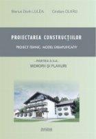 Proiectarea constructiilor. Proiect tehnic - model exemplificativ. Partea 2 - memorii si planuri