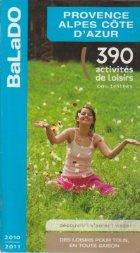 Provence, Alpes, Cote D\'Azour - 390 activites de loisirs 100% testees