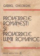 Proverbele romanesti si proverbele lumii romanice - Studiu comparativ